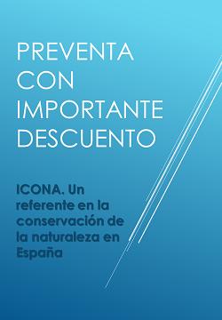 """PREVENTA CON IMPORTANTE DESCUENTO PARA COLEGIADOS/AS de la publicación """"ICONA. Un referente en la conservación de la naturaleza en España"""""""