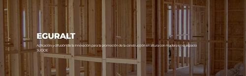 El proyecto europeo Eguralt promueve la edificación sostenible mediante el uso de la madera en altura